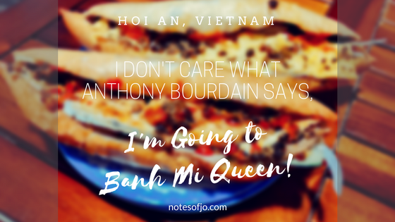 Bahn Mi in Hoi An: I Don't Care What Anthony Bourdain Says, I'm Going to Banh Mi Queen!