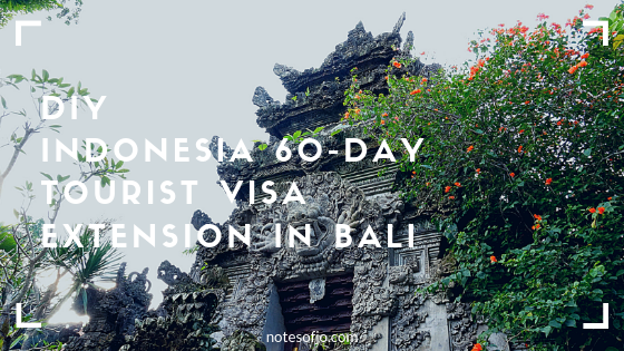 DIY Indonesia 60-Day Tourist Visa Extension in Bali
