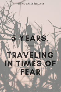 5 years -- Traveling In Times of fear