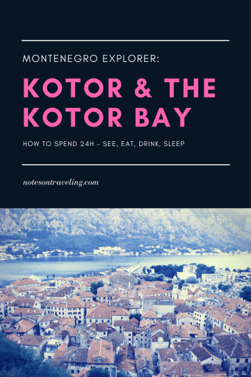 24 Hours in Kotor & the Kotor Bay, Montenegro