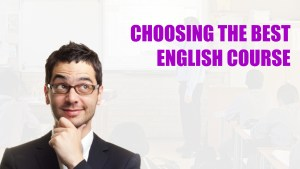 Choose Best English Course Ten Tips You Must Know