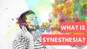 What Is Synesthesia:Causes,Types And Examples