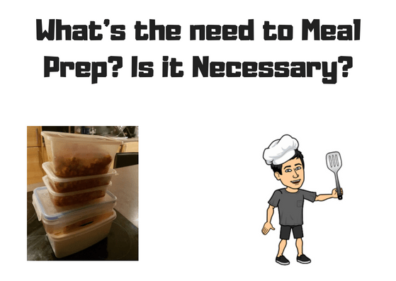 is meal prep necessary?