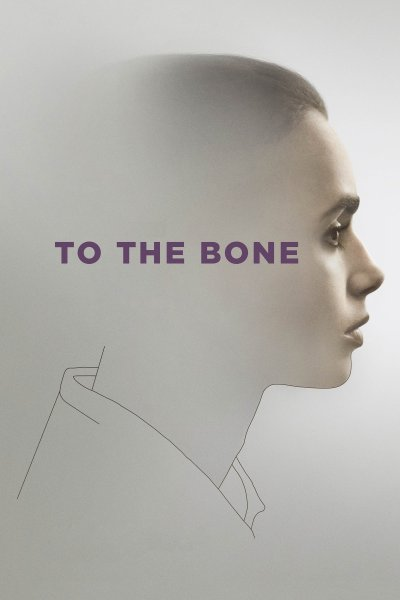 """Poster for the movie """"To the Bone"""""""