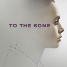 "Poster for the movie ""To the Bone"""