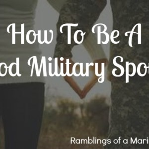 How To Be A Good Military Spouse
