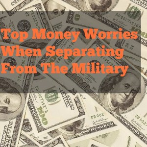 Top Money Worries When Separating From The Military
