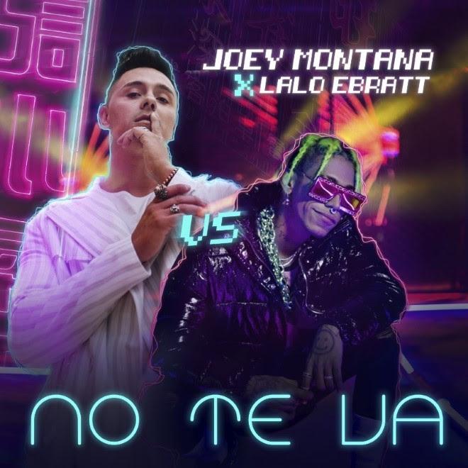 """JOEY MONTANA ESTRENA EXPLOSIVA NUEVA COLABORACIÓN JUNTO A LALO EBRATT """"NO TE VA"""" 1"""
