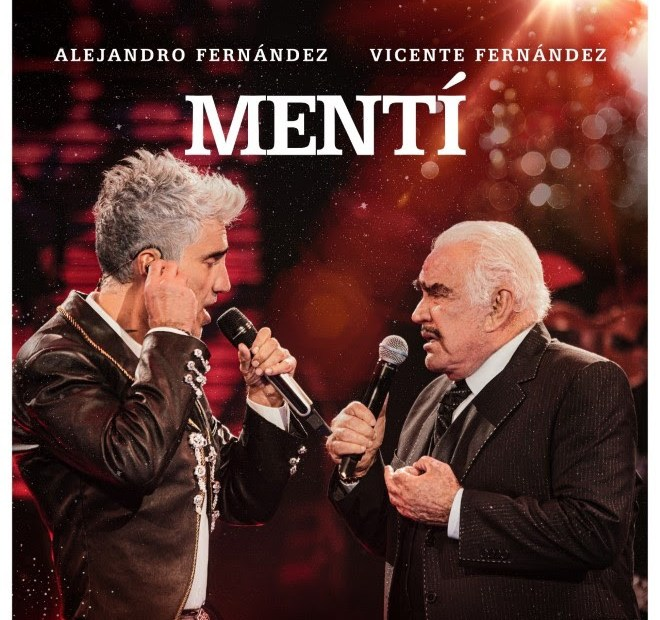 "Alejandro Fernández estrena ""Mentí"" junto a Vicente Fernández 1"