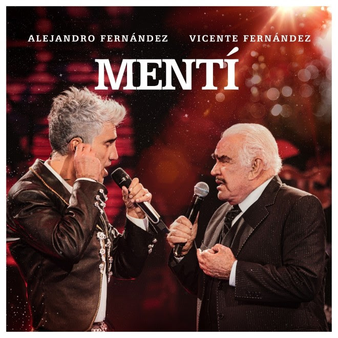 "Alejandro Fernández estrena ""Mentí"" junto a Vicente Fernández 2"