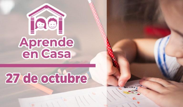 Aprende en Casa – Clases del 27 de octubre