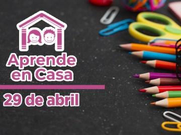 Aprende en Casa 29 de abril