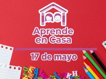 17 de mayo aprende en casa