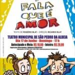 Neste domingo São Pedro da Aldeia recebe o espetáculo Fala Que É Amor