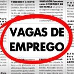 OPORTUNIDADE DE EMPREGO – Balcão de empregos oferece 124 vagas em Rio das Ostras