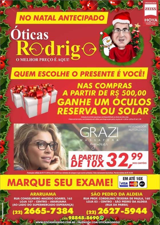 f5709c1463e58 No Natal Antecipado das Óticas Rodrigo quem escolhe o presente é você!