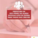 SÃO PEDRO DA ALDEIA – Prefeitura de São Pedro da Aldeia divulga lista de espera para vagas nas creches