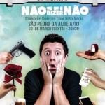 """SÃO PEDRO DA ALDEIA – Teatro Municipal recebe espetáculo de humor """"Não Sei Dizer Não"""" com João Valio nesta sexta (22)"""