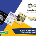 LIVRARIA DA ALDEIA – Dicas de leitura para o final de semana