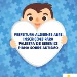SÃO PEDRO DA ALDEIA – Prefeitura aldeense abre inscrições para palestra de Berenice Piana sobre autismo