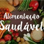Dicas: sugestões de cardápio para alimentação saudável
