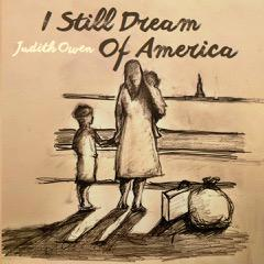 I Still Dream of America - I Still Dream of America é o novo e emocionante single de Judith Owen