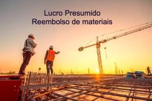 Reembolso de materiais está sujeito a IRPJ e CSLL no regime do lucro presumido