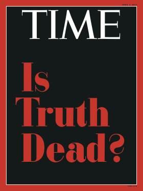 """Portada de la revista Time con la leyenda """"¿Ha muerto la verdad?"""". (time.com)"""