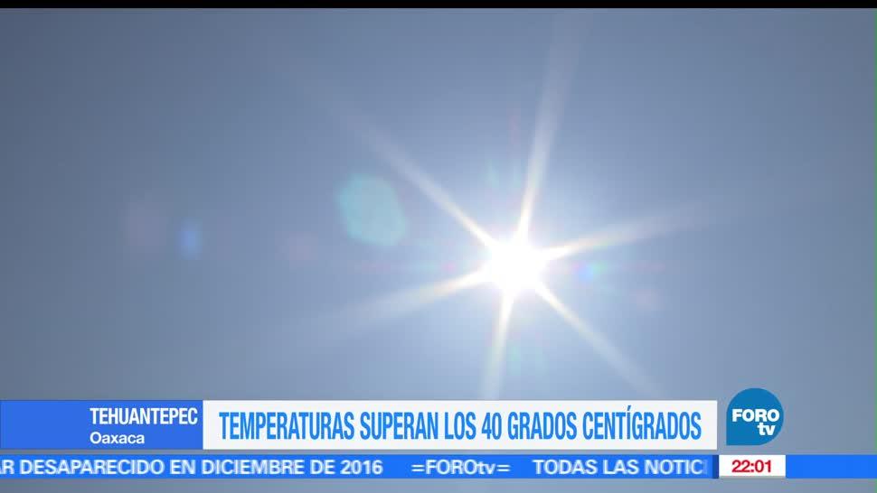 Temperaturas, superan, 40 grados, Istmo, Tehuantepec, Clima