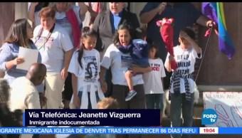 Aplazan, Deportación, Estados Unidos, Jeanette Vizguerra,