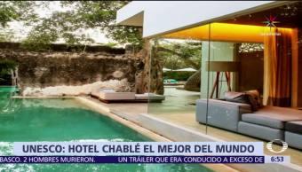 hotel Chablé de Yucatán, el mejor del mundo, Unesco, la Unión Internacional de Arquitectos