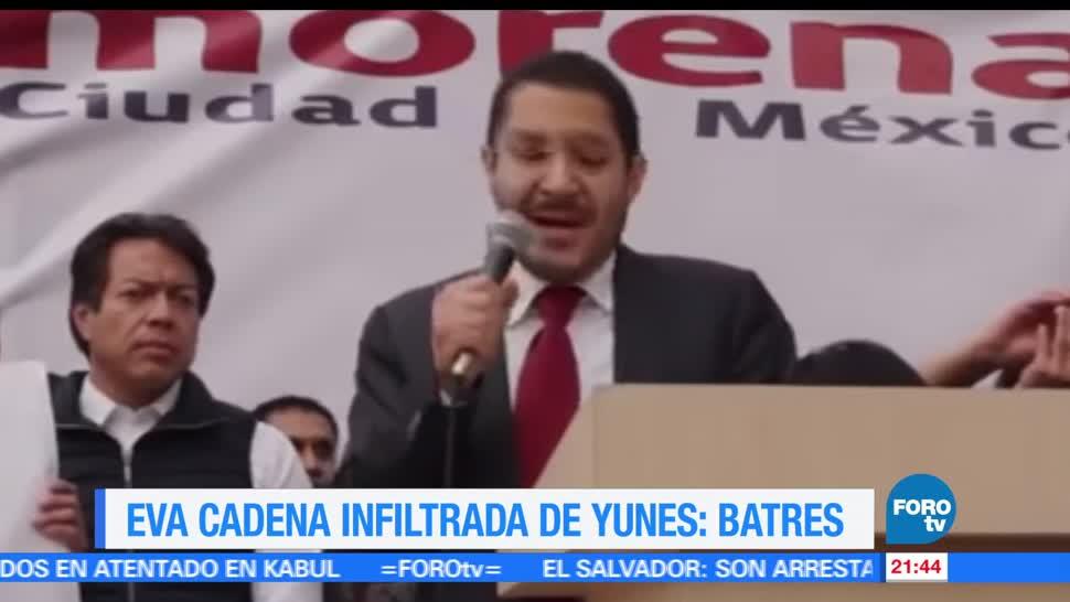 Eva Cadena, infiltrada, Yunes, Martí Batres, morena, cdmx