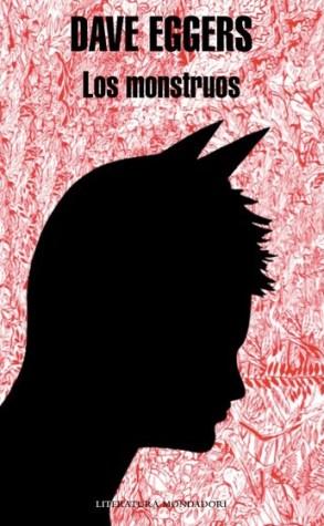 Los Monstruos, Dave Eggers, Wild Things, donde viven los monstruos, libro
