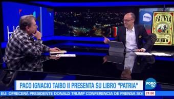 noticias, forotv, Patria, Paco Ignacio Taibo II, hechos históricos, México