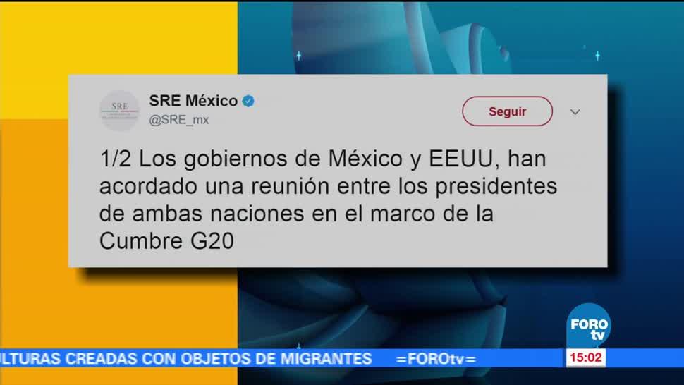 SRE, presidentes de México, Enrique Peña Nieto, Estados Unidos, Donald Trump, Cumbre G20