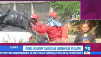 Continúan labores, limpieza, derrame, refinería de Salina Cruz