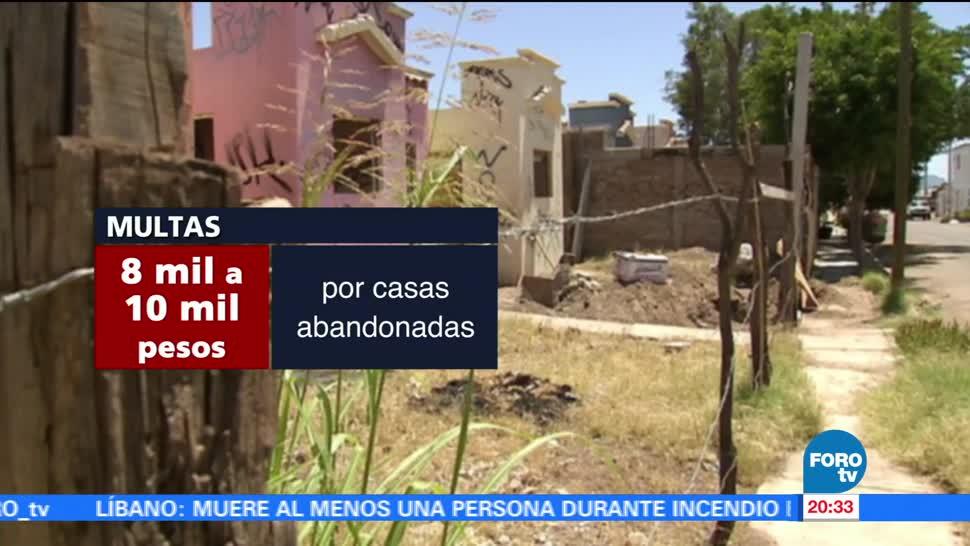 noticias, fprotv, Sonora, multarán, dueños, casas abandonadas