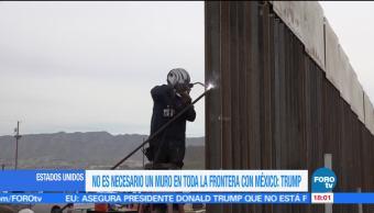 No necesario, muro, toda frontera, Trump, Presidente EU, retracta muro