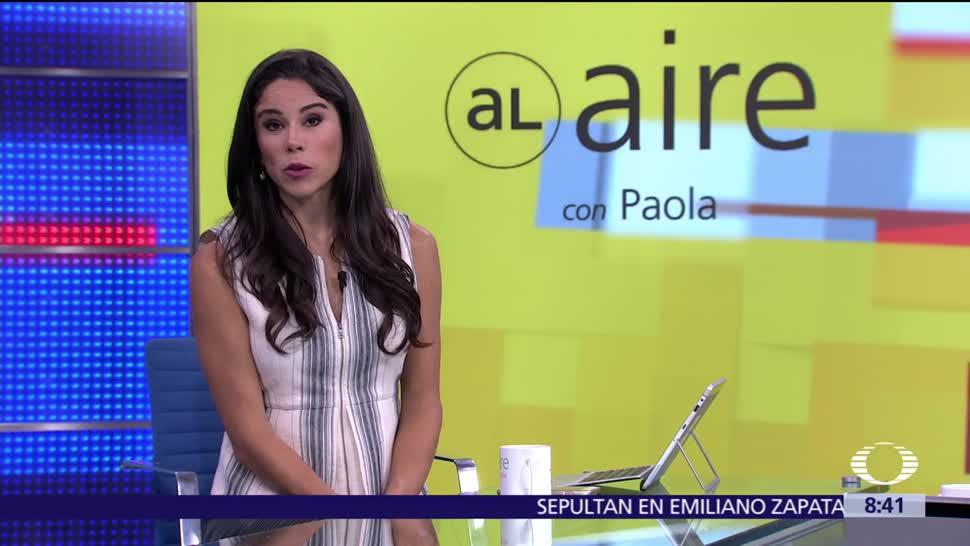 noticias, televisa, Al aire, con Paola Rojas, Programa, 14 de julio del 2017