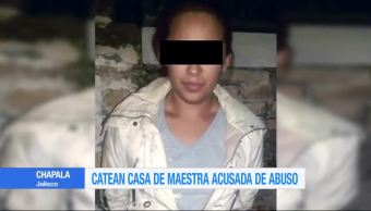 Catean casa Maestra Acusada Abuso sexual Jalisco Chapala