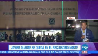 Javier Duarte Continuara Proceso Reclusorio Norte Exgobernador Veracruz