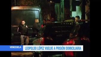 Leopoldo Lopez Vuelve Prision Domiciliaria Venezuela Lider Opositor Venezolano Lilian Tintori