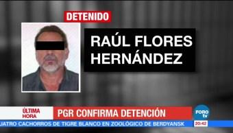 PGR confirma detención de Raúl Flores Hernández