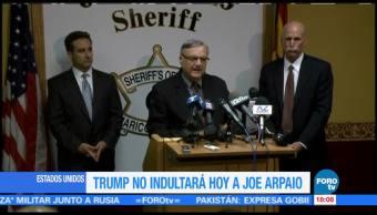 Trump Indultara Joe Arpaio Vocera Casa Blanca