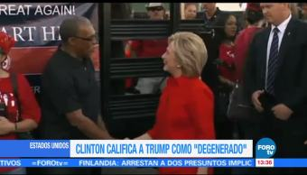 Clinton califica a Trump como degenerado