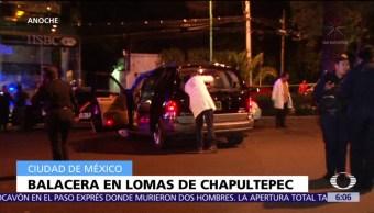 Balacera Lomas Chapultepec muerto tres heridos