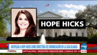 Ratifican Hope Hicks Directora Comunicaciones