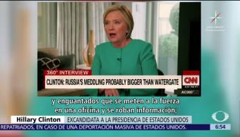Clinton: Caso del hackeo ruso del 2016 es más grande que Watergate