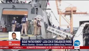Buque 'Matías Romero' llega con toneladas de víveres a Salina Cruz, Oaxaca