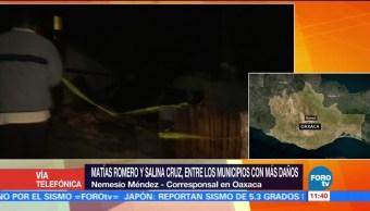 Matías Romero y Salina Cruz concentran daños del sismo en Oaxaca